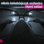 Nikola Kołodziejczyk Orchestra - Chord Nation