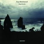 Aquilonis - Trio Mediaeval
