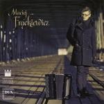 Bach, Gubajdulina, Franck, Penderecki, Tuchowski - Maciej Frąckiewicz (akordeon)
