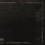 Dariusz Przybylski - Passio for 12 voices